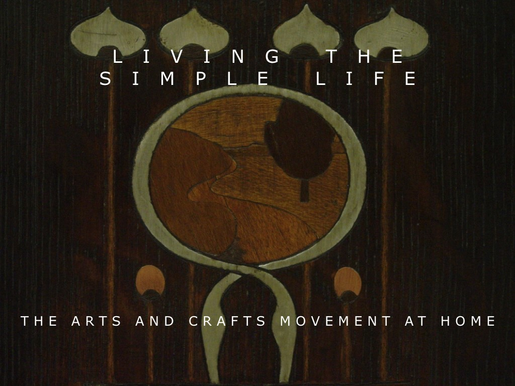 Living The Simple Life The Arts And Crafts Movement At Home Now An Online Class You Can Take Arts And Crafts Collector